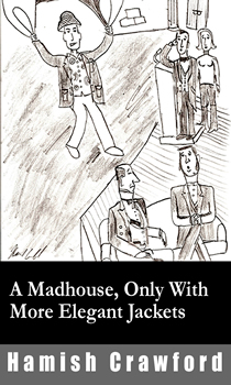 A madhouse, Only with More Elegant Jackets